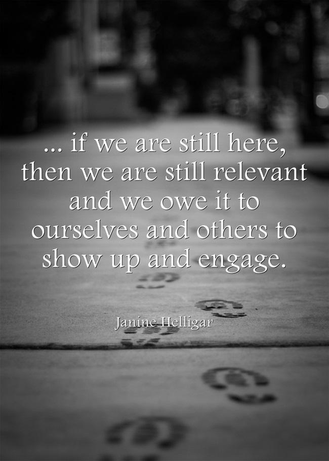 If we are still hare, then we are still relevant and we owe it to ourselves and others to show up and engage.