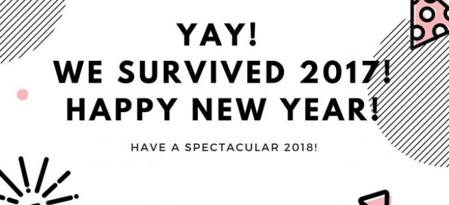 Yay! We Survived 2017. Happy New Year 20!8